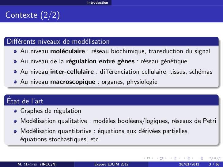 Modèles pour l'inférence de paramètres temporels des réseaux de régulation biologiques - cours de mars 2012 Slide 3