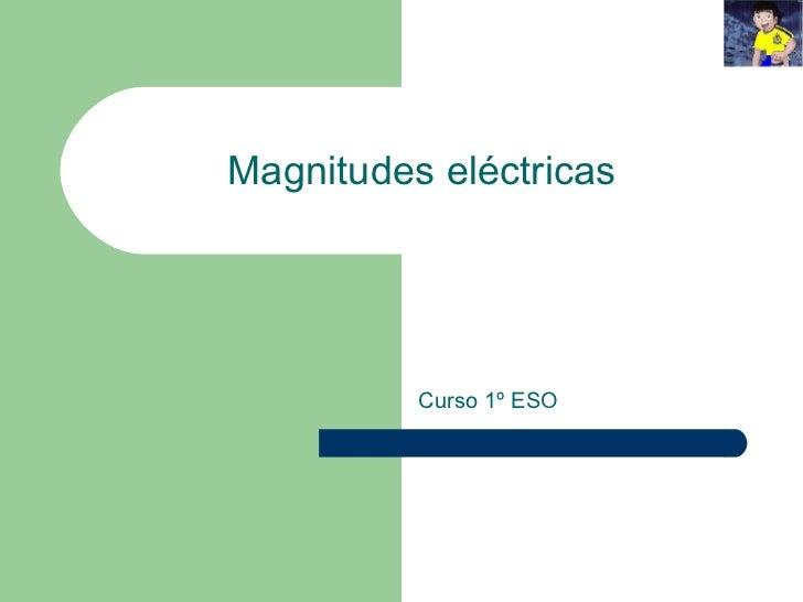 Magnitudes eléctricas Curso 1º ESO