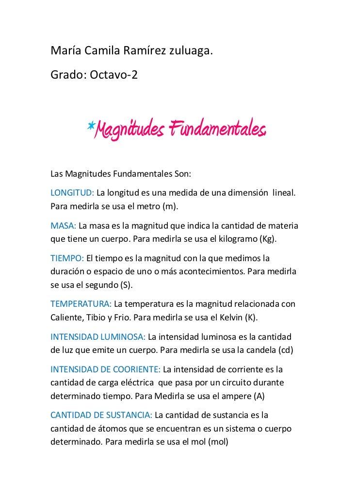 María Camila Ramírez zuluaga.Grado: Octavo-2         *Magnitudes Fundamentales.Las Magnitudes Fundamentales Son:LONGITUD: ...