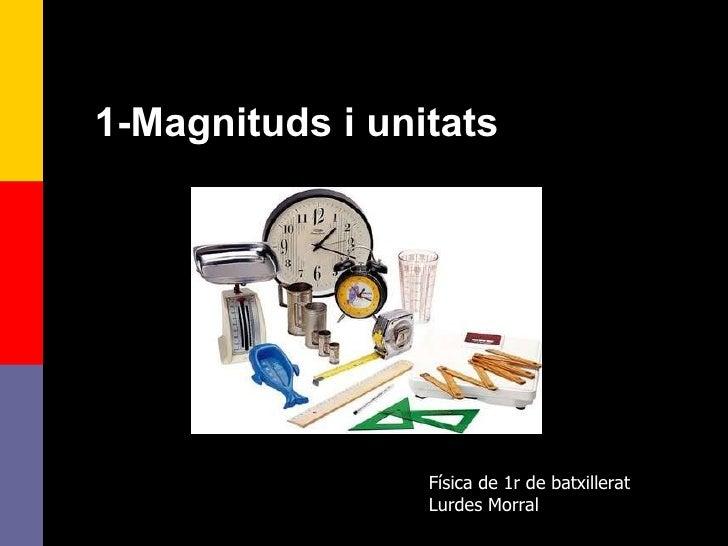 Magnituds i unitats. 1r batxillerat