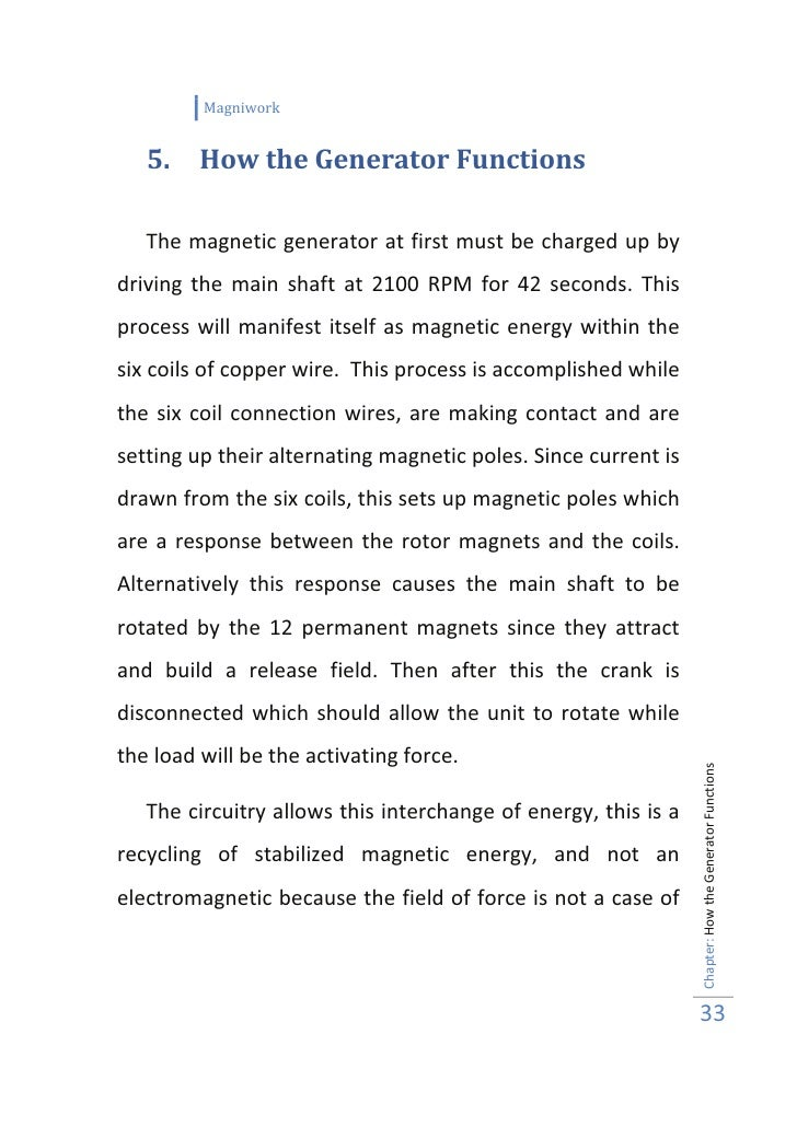 Magniwork      5.    How the Generator Functions     The magnetic generator at first must be charged up by driving the mai...
