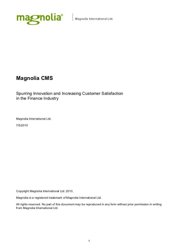 Magnolia International Ltd.Magnolia CMSSpurring Innovation and Increasing Customer Satisfactionin the Finance IndustryMagn...