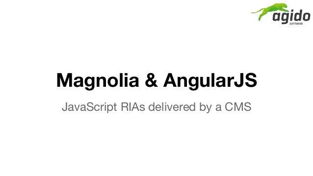 Magnolia & Angular JS - an Approach for Javascript RIAs