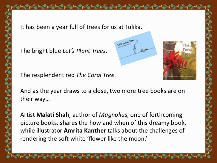 It has been a year full of trees for us at Tulika.The bright blue Let's Plant Trees.The resplendent red The Coral Tree.And...