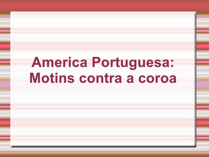 America Portuguesa: Motins contra a coroa