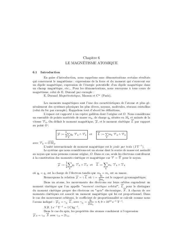 Chapitre 6 LE MAGNÉTISME ATOMIQUE 6.1  Introduction  En guise d' introduction, nous rappelons sans démonstrations certains...