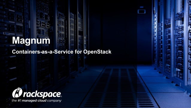 Containers-as-a-Service for OpenStack Magnum
