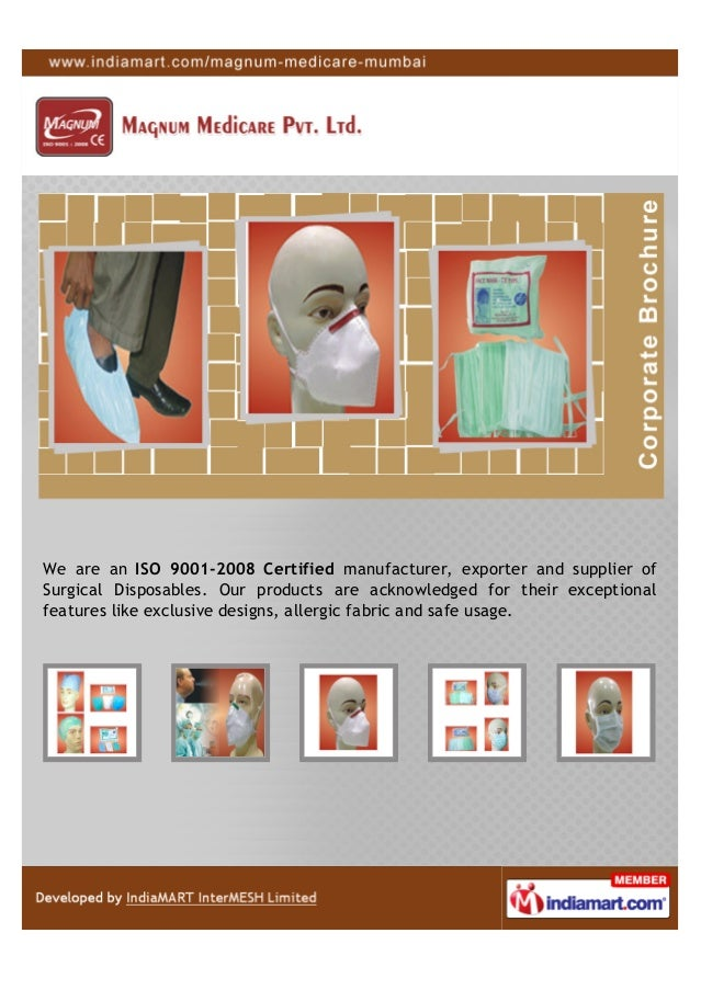 We are an ISO 9001-2008 Certified manufacturer, exporter and supplier ofSurgical Disposables. Our products are acknowledge...