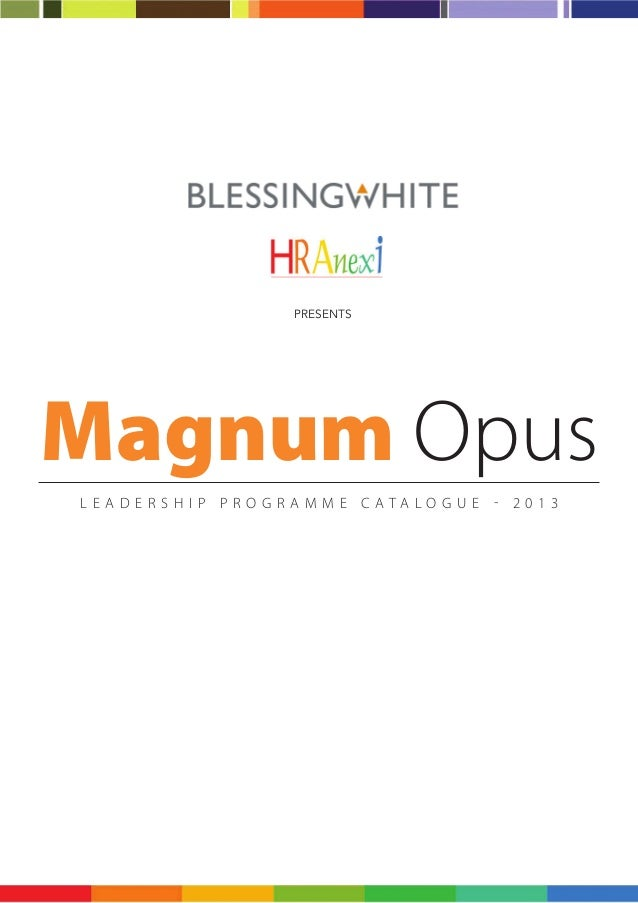 PRESENTSMagnum OpusLEADERSHIP PROGRAMME CATALOGUE - 2013