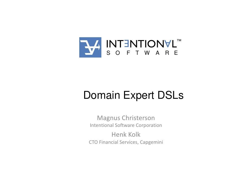 E                    A   ™         INT NTION L         S O      F T W A R E     Domain Expert DSLs     Magnus Christerson ...