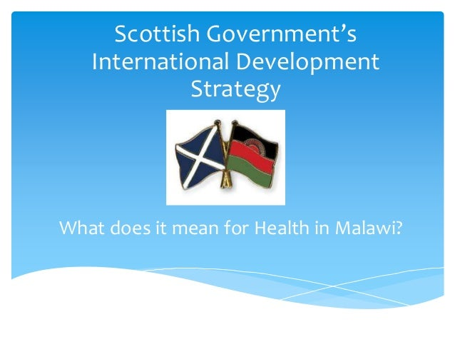 What does it mean for Health in Malawi? Scottish Government's International Development Strategy