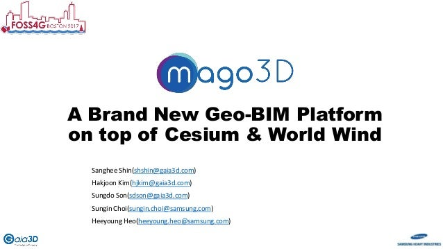 A Brand New Geo-BIM Platform on top of Cesium & World Wind Sanghee Shin(shshin@gaia3d.com) Hakjoon Kim(hjkim@gaia3d.com) S...