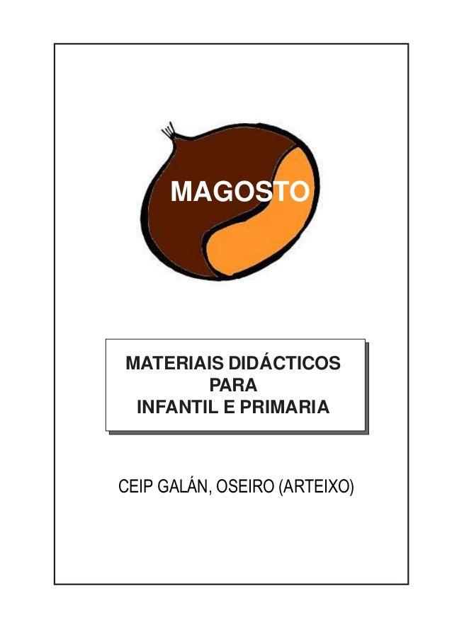 ACTIVIDADES MAGOSTO 2011 1 MAGOSTO MATERIAIS DIDÁCTICOS PARA INFANTIL E PRIMARIA CEIP GALÁN, OSEIRO (ARTEIXO)