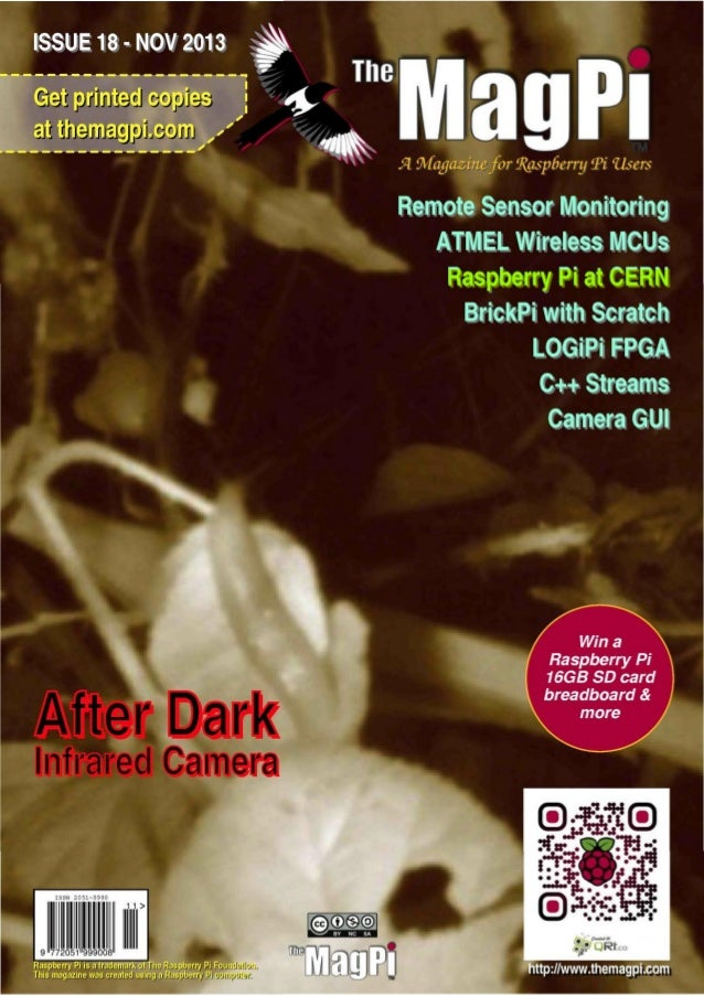 ISSUE 18 -NOV 2013 izj The un I I D Remote Sensor Monitoring ATMEL Wireless MCUs Raspberry Pi at CERN BrickPi with Scratch...
