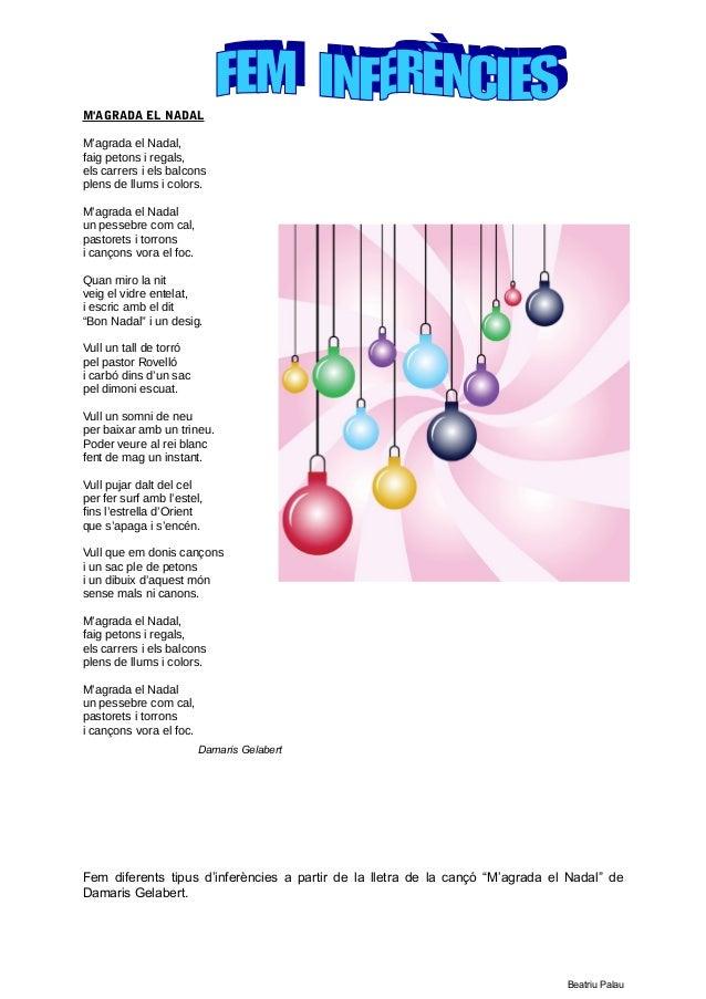 M'AGRADA EL NADAL  M'agrada el Nadal,  faig petons i regals,  els carrers i els balcons  plens de llums i colors.  M'agrad...