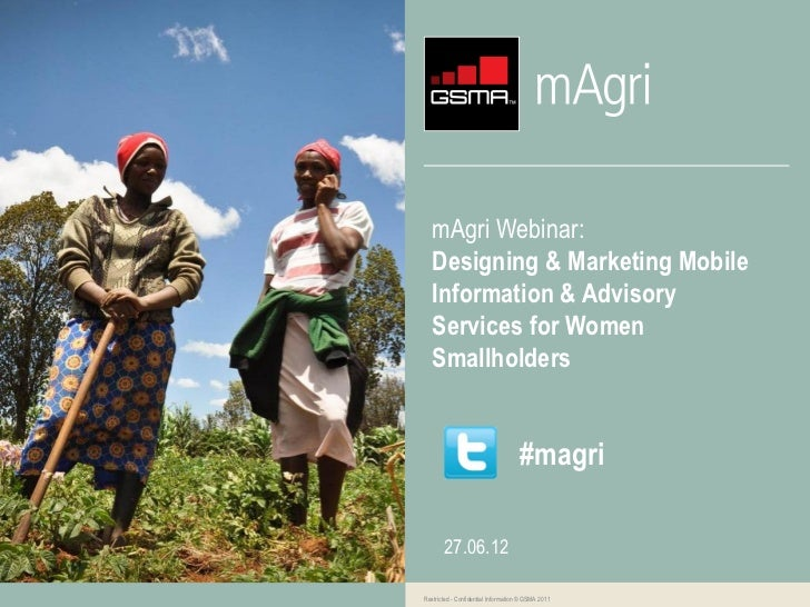 mAgri Webinar:   Designing & Marketing Mobile   Information & Advisory   Services for Women   Smallholders                ...