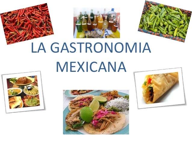 LA GASTRONOMIA  MEXICANA