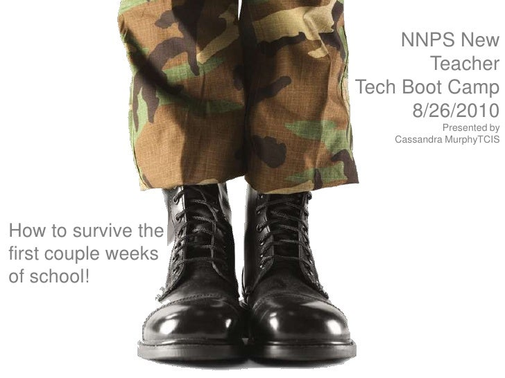 NNPS New Teacher <br />Tech Boot Camp<br />8/26/2010<br />Presented by Cassandra MurphyTCIS<br />How to survive the first ...