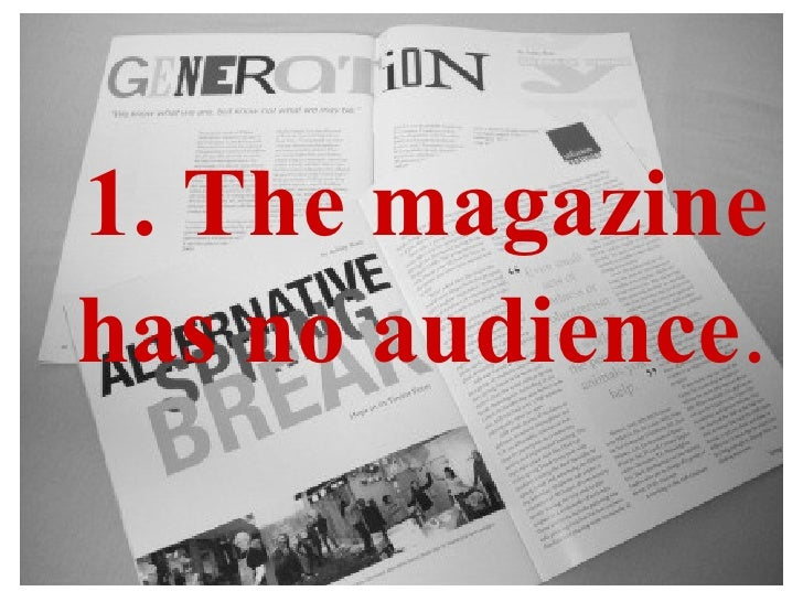 1. The magazine has no audience .