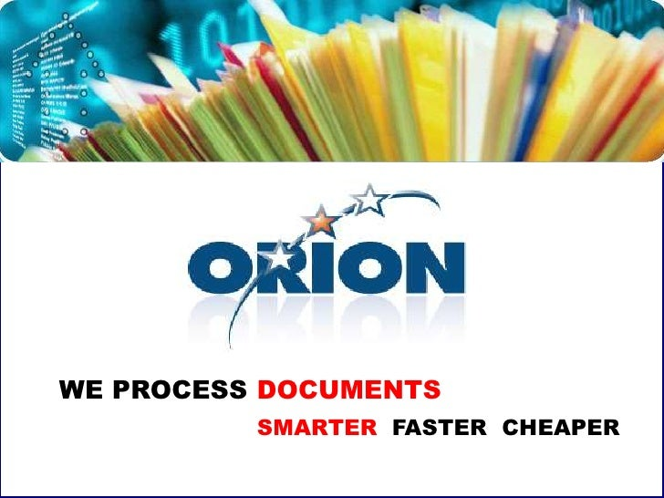 WE PROCESS DOCUMENTS<br />SMARTER  FASTER  CHEAPER<br />