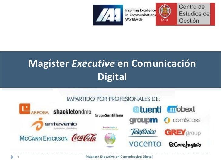 Magíster  Executive  en Comunicación Digital Magíster Executive en Comunicación Digital