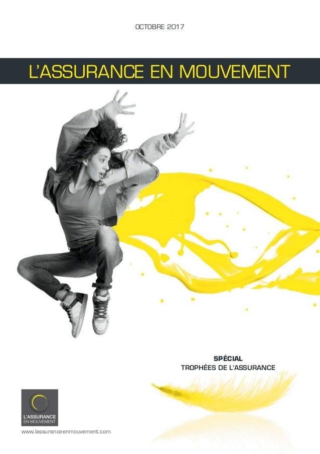 OCTOBRE 2017 SPÉCIAL TROPHÉES DE L'ASSURANCE www.lassuranceenmouvement.com L'ASSURANCE EN MOUVEMENT