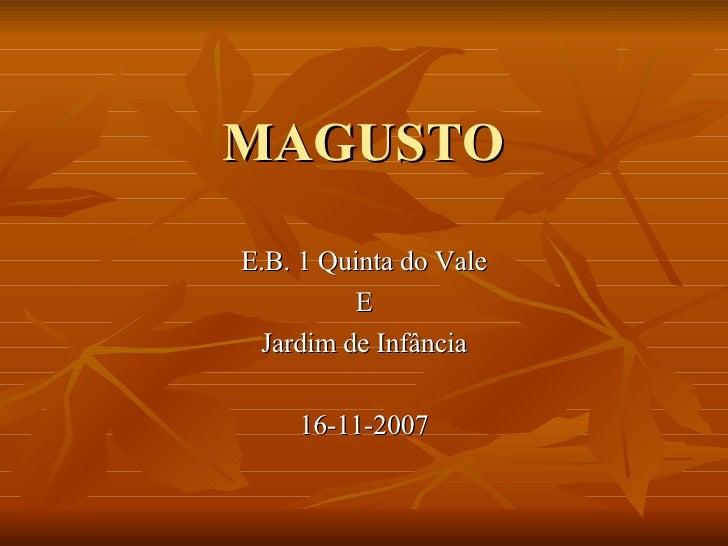 MAGUSTO E.B. 1 Quinta do Vale E Jardim de Infância 16-11-2007