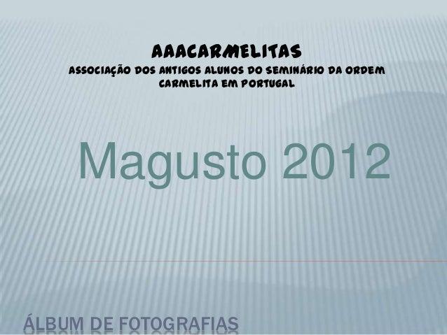 AAACARMELITAS    Associação dos Antigos Alunos do Seminário da Ordem                   Carmelita em Portugal     Magusto 2...