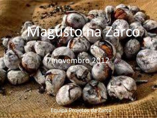 Magusto na Zarco  7 novembro 2012   Equipa Projetos da Zarco