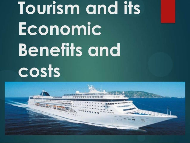 Tourism and its Economic Benefits and costs