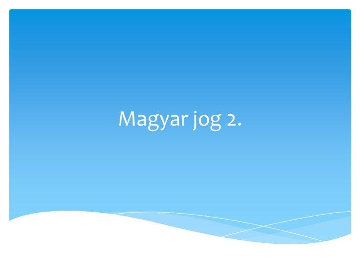 Magyar jog 2.<br />