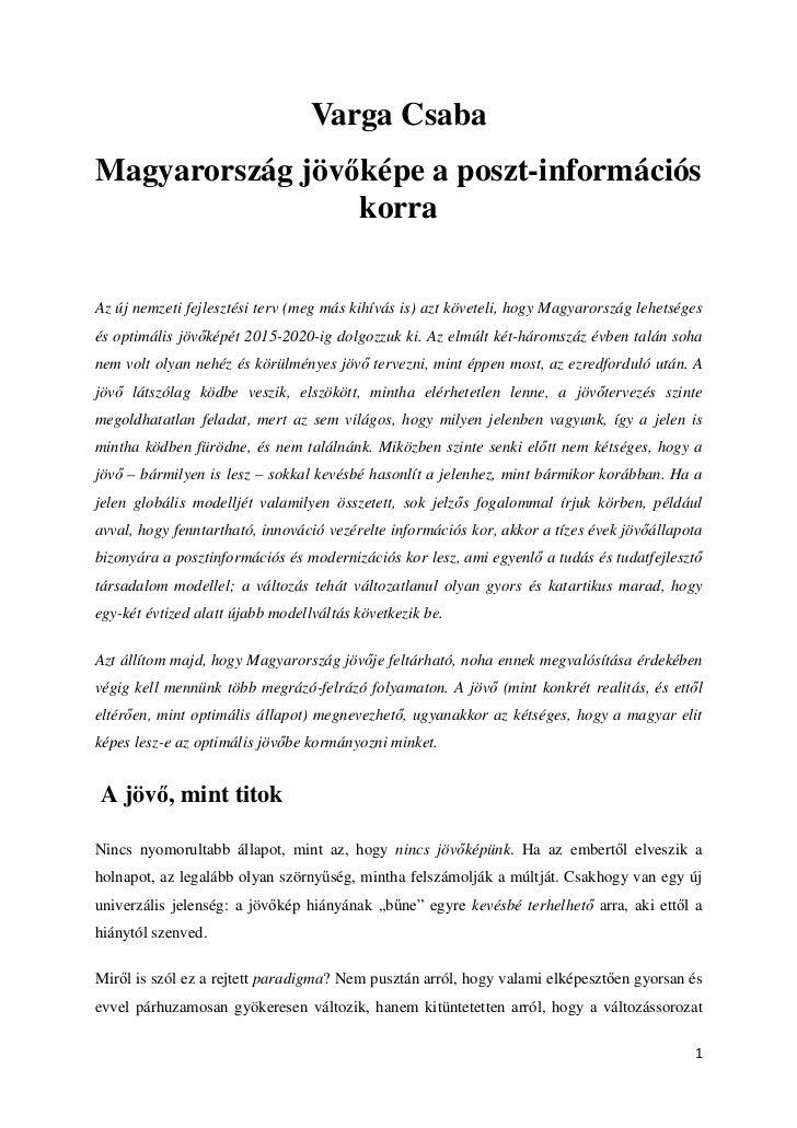 Varga CsabaMagyarország jöv képe a poszt-információs                 korraAz új nemzeti fejlesztési terv (meg más kihívás ...