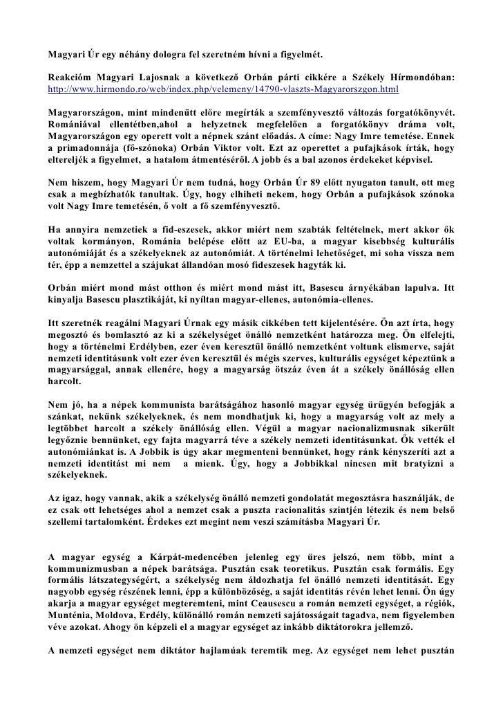 Magyari Úr egy néhány dologra fel szeretném hívni a figyelmét.  Reakcióm Magyari Lajosnak a következő Orbán párti cikkére ...