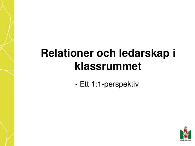 Relationer och ledarskap i klassrummet - Ett 1:1-perspektiv