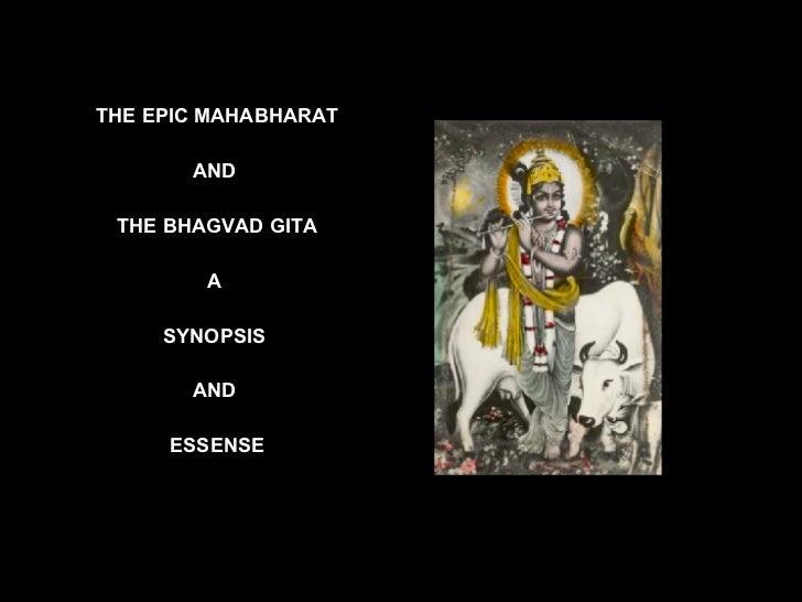 <ul><li>THE EPIC MAHABHARAT </li></ul><ul><li>AND  </li></ul><ul><li>THE BHAGVAD GITA </li></ul><ul><li>A  </li></ul><ul><...