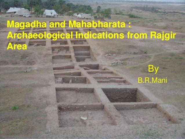 Magadha and Mahabharata :Archaeological Indications from RajgirArea                               By                      ...