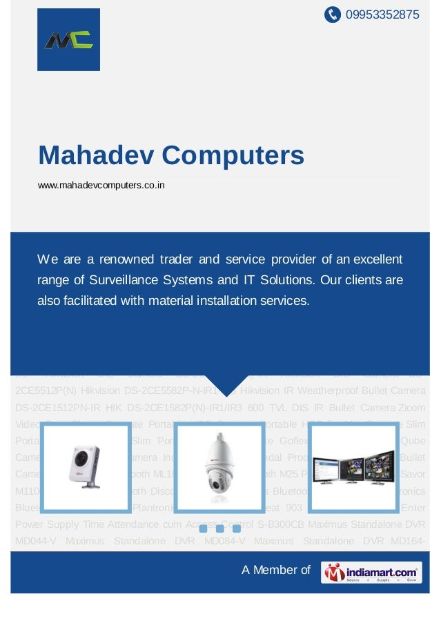 09953352875A Member ofMahadev Computerswww.mahadevcomputers.co.inIP Solutions CCTV Products Surveillance Software Computer...