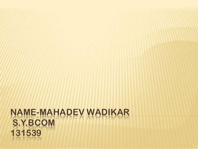 NAME-MAHADEV WADIKARS.Y.BCOM131539