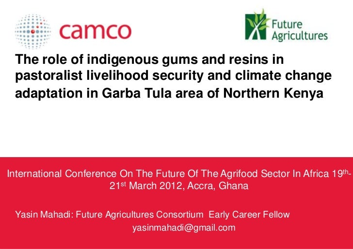 The role of indigenous gums and resins in pastoralist livelihood security and climate change adaptation in Garba Tula area...