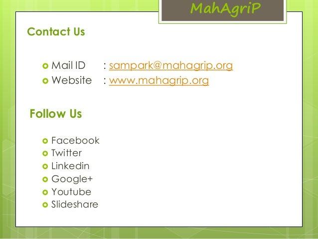 MahAgriP  Contact Us   Mail ID : sampark@mahagrip.org  Website : www.mahagrip.org  Follow Us   Facebook   Twitter   L...