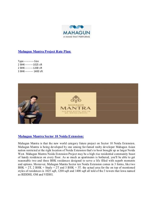 Mahagun Mantra Project Rate Plan: Type-------------Size 2 BHK----------1025 sft 2 BHK----------1200 sft 3 BHK---------- 14...