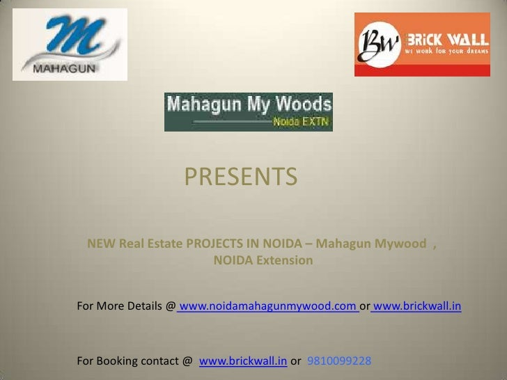 PRESENTS<br />NEW Real Estate PROJECTS IN NOIDA – MahagunMywood  , NOIDA Extension<br />For More Details @ www.noidamahagu...