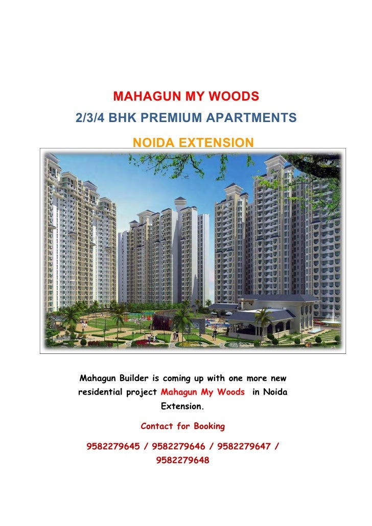 MAHAGUN MY WOODS 2/3/4 BHK PREMIUM APARTMENTS            NOIDA EXTENSION     Mahagun Builder is coming up with one more ne...