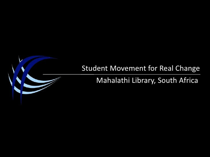Student Movement for Real Change<br />Mahalathi Library, South Africa<br />
