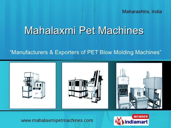 "Mahalaxmi Pet Machines  "" Manufacturers & Exporters of PET Blow Molding Machines"""