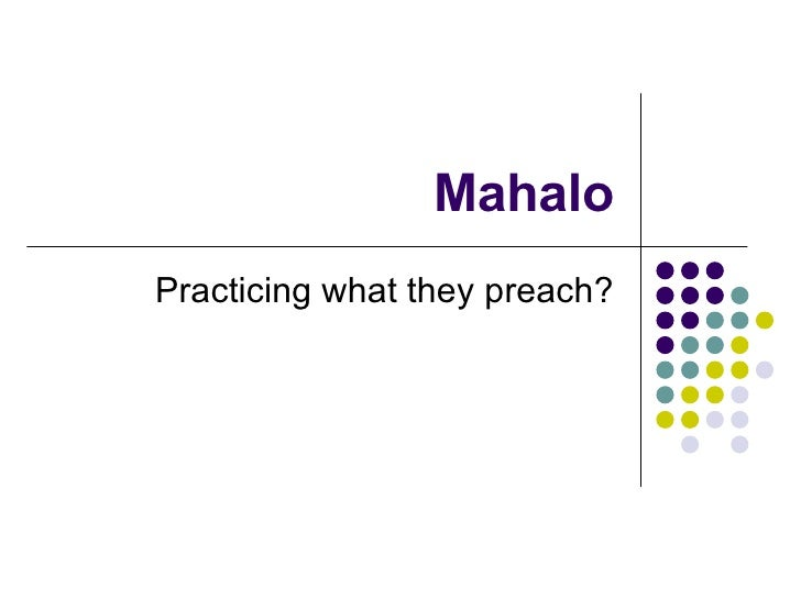 Mahalo Practicing what they preach?