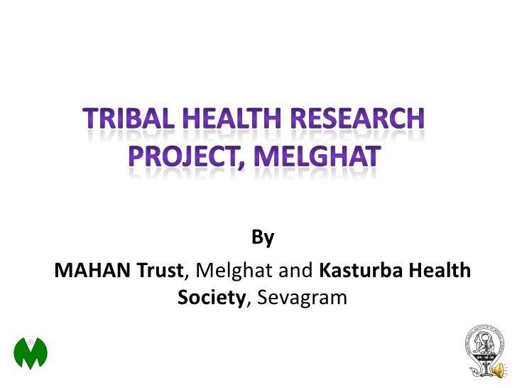 By MAHAN Trust, Melghat and Kasturba Health           Society, Sevagram