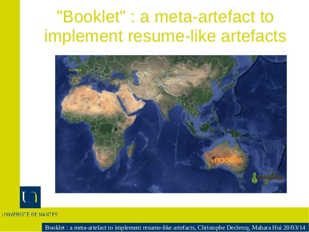 """Booklet : a meta-artefact to implement resume-like artefacts, Christophe Declercq, Mahara Hui 20/03/14 """"Booklet"""" : a meta-..."""