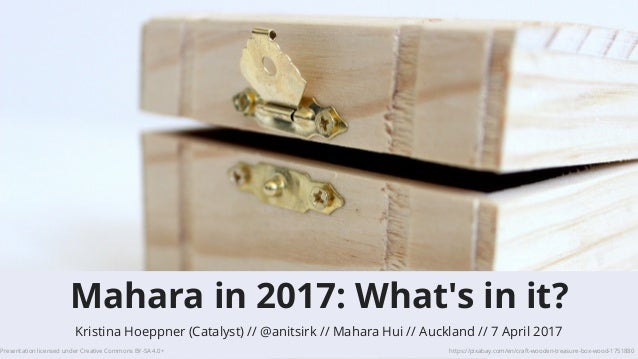 Kristina Hoeppner (Catalyst) // // Mahara Hui // Auckland // 7 April 2017@anitsirk Presentation licensed under Creative Co...
