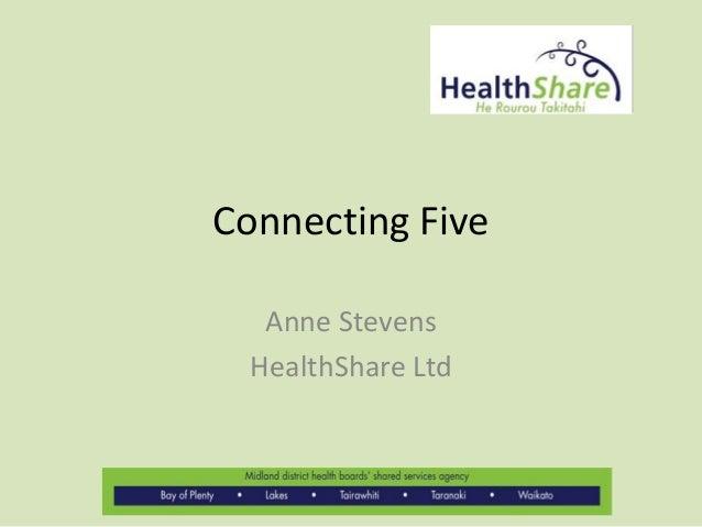 Connecting Five Anne Stevens HealthShare Ltd